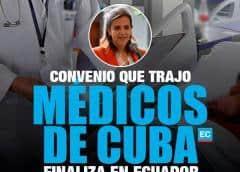 Ecuador pone fin a convenios de Salud con Cuba